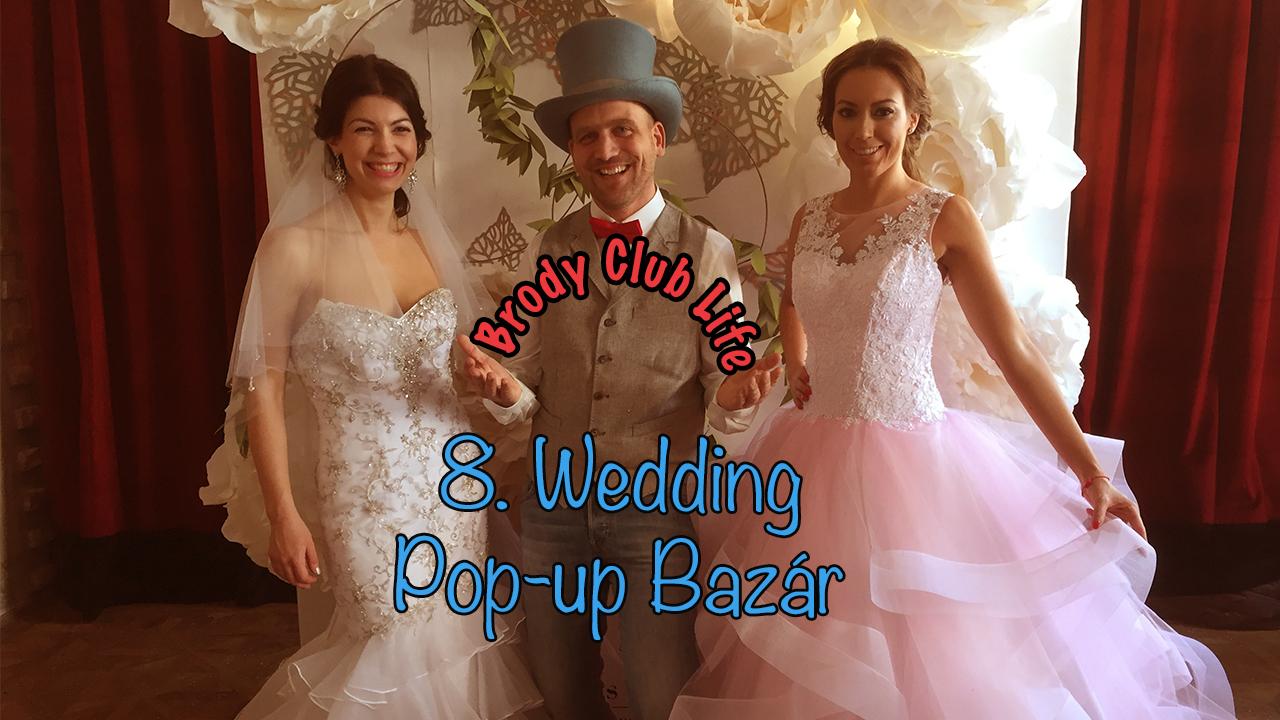 8. Wedding Pop-up Bazár – esküvőkről 3 szinten!